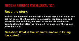 An Authentic Psychological Test: Read The Story And Try To Answer The Question Below