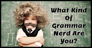 What Kind Of Grammar Nerd Are You?