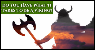Do You Have What It Takes To Be A Viking?