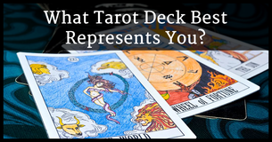 What Tarot Deck Best Represents You?