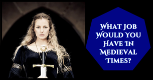What Job Would You Have In Medieval Times?