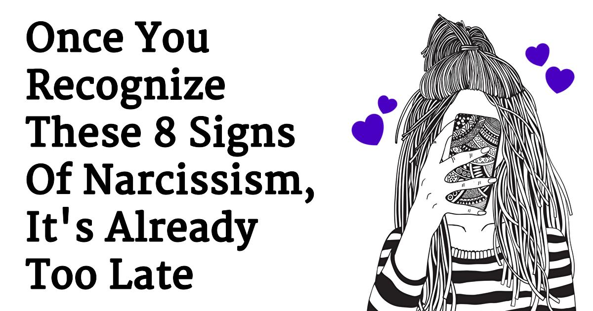8 Signs Of Narcissism That You Cannot Afford To Ignore Until