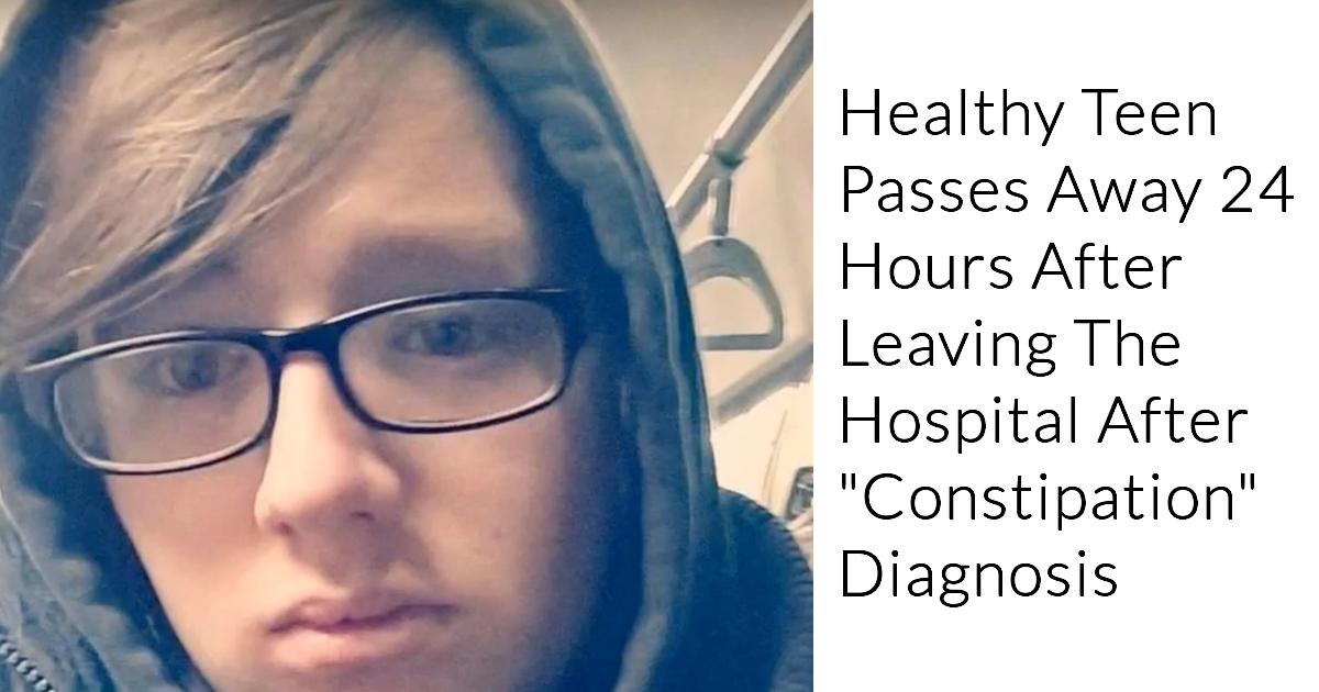 Seemingly Healthy Teenager Passes Away After Doctors Mistake Life-Threatening Condition For Constipation