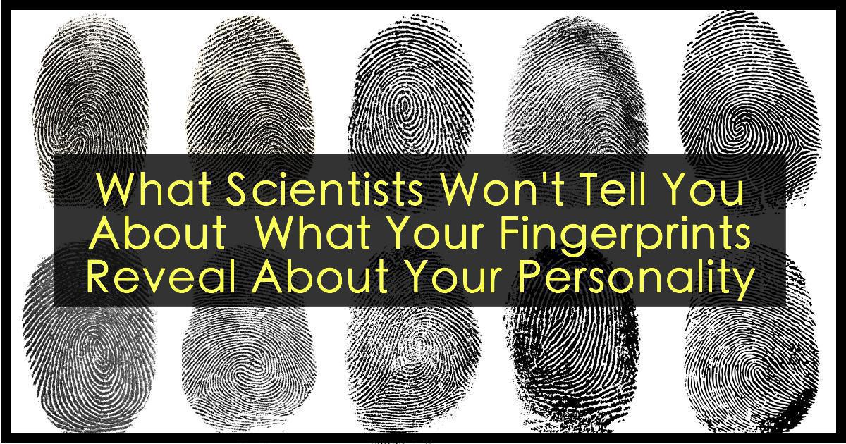 62885c3a32aed Your Fingerprints Reveal This About Your Personality