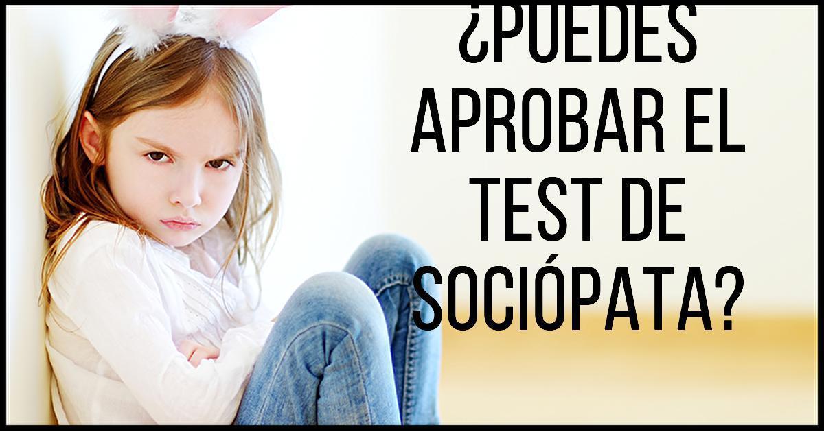 Puedes Aprobar El Test De Sociópata