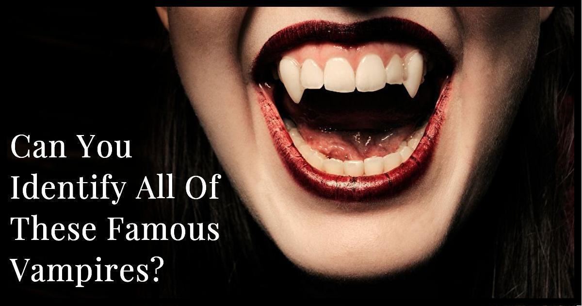 Can You Identify All 17 Of These Famous Vampires?