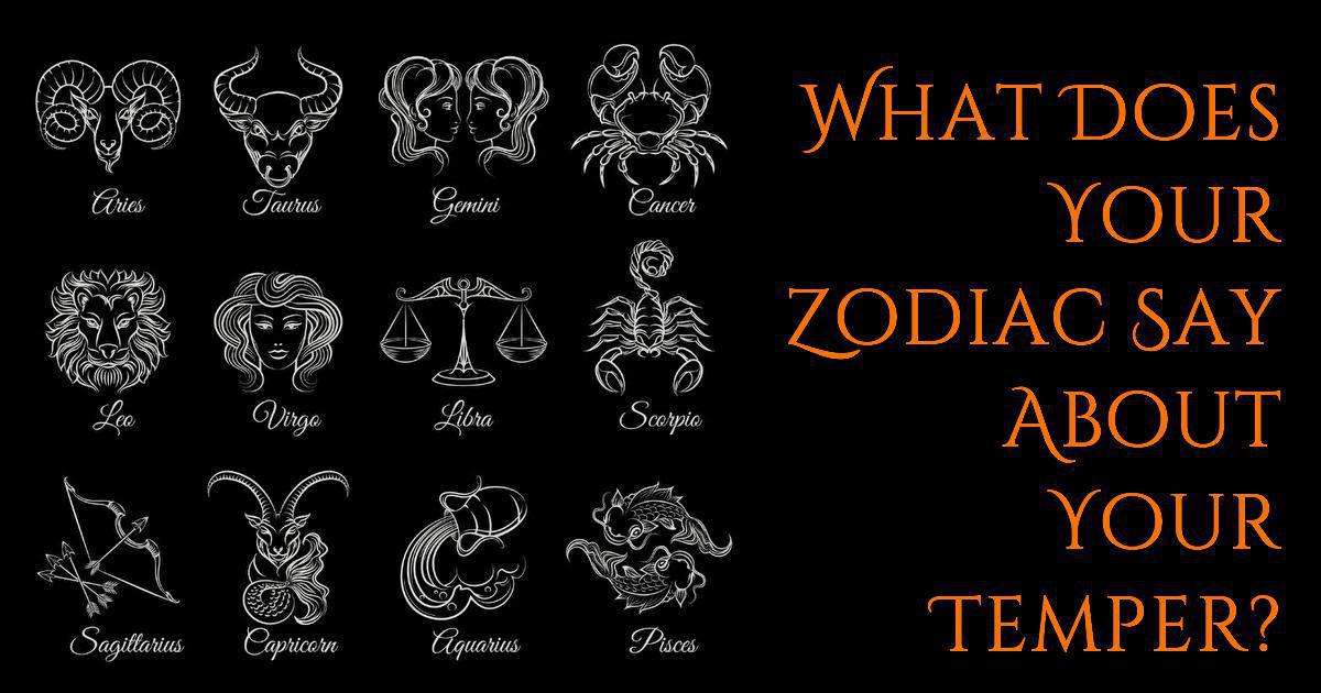 Can Your Zodiac Sign Tell You About Your Temper?