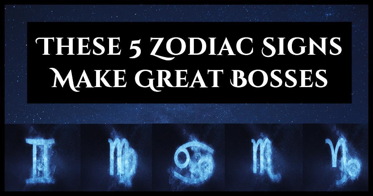 These 5 Zodiac Signs Make Great Bosses