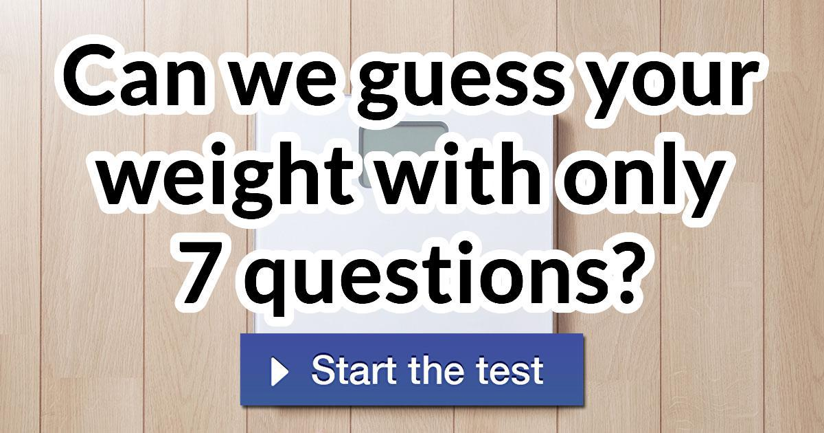 Can we guess your weight with only 7 questions?