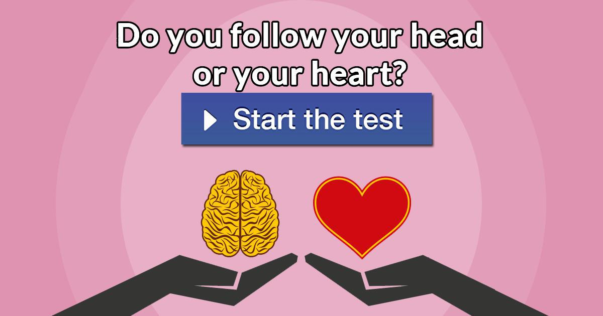 Do You Follow Your Head Or Your Heart
