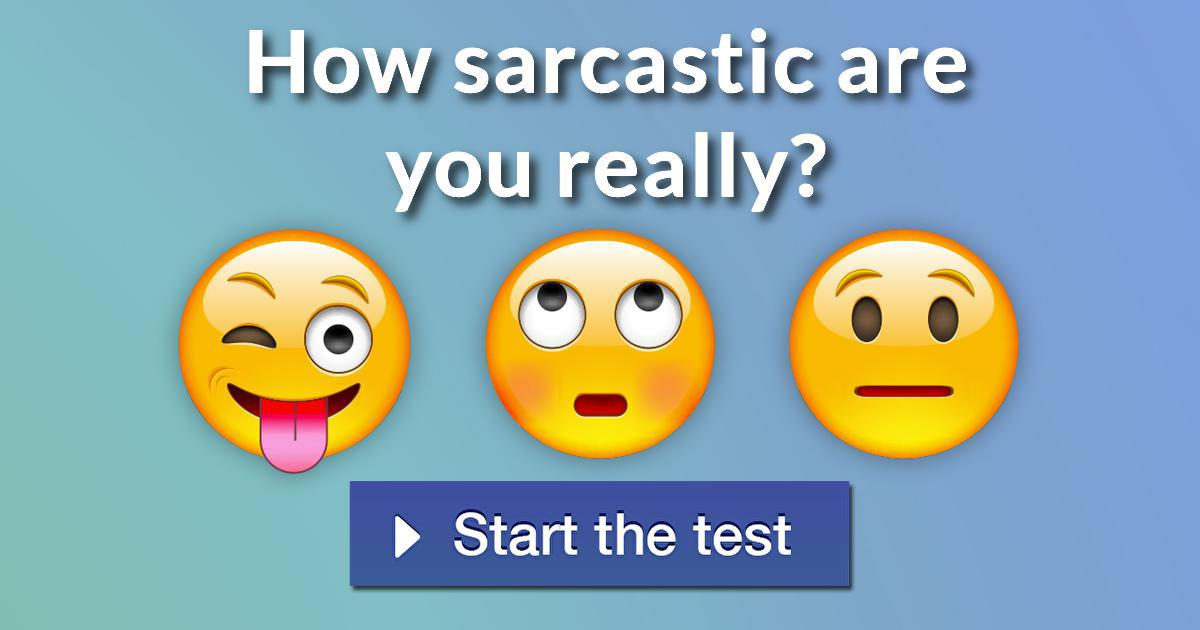 How sarcastic are you